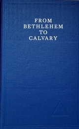 From Bethlehem to Calvary (hardcover) - Image