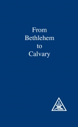 From Bethlehem to Calvary Ebook  - Image