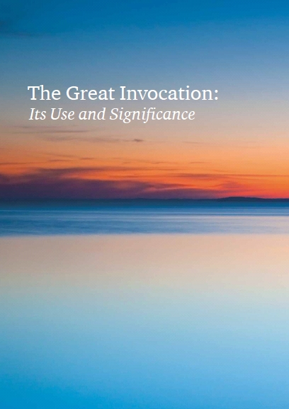 The Great Invocation: Its Use and Significance • Lucis Trust